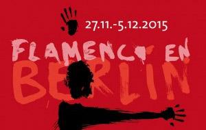 El flamenco, un verdadero motor cultural y económico: Festival Flamenco en Berlín 2015